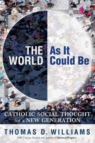 Download The World as It Could Be: Catholic Social Thought for a New Generation ebook