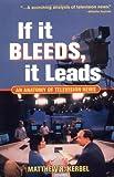 If It Bleeds, It Leads, Matthew Robert Kerbel, 0813398193