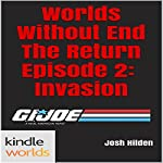 G.I. JOE: Invasion: Worlds Without End, The Return, Book 2 | Josh Hilden