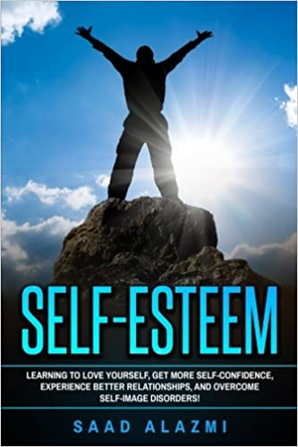 Learning To Love Order In Disorder And >> Self Esteem Learning To Love Yourself Get More Self Confidence