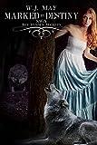 Marked By Destiny: Shifters Werewolves & Vampires Paranormal Romance (The Hidden Secrets Saga Book 3)