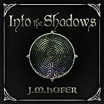 Into the Shadows | J. M. Hofer
