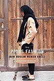 "Elizabeth Bucar, ""Pious Fashion: How Muslim Women Dress"" (Harvard UP, 2017)"