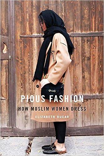 967daf835a55e Pious Fashion  How Muslim Women Dress  Elizabeth Bucar  9780674976160   Amazon.com  Books