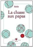 """Afficher """"chasse aux papas (La)"""""""