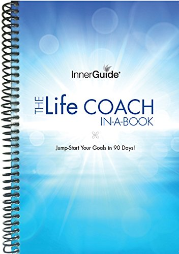 InnerGuide Life Coach in a Book - Jump-Start Your Goals in 90 Days! Motivation & Success Planner