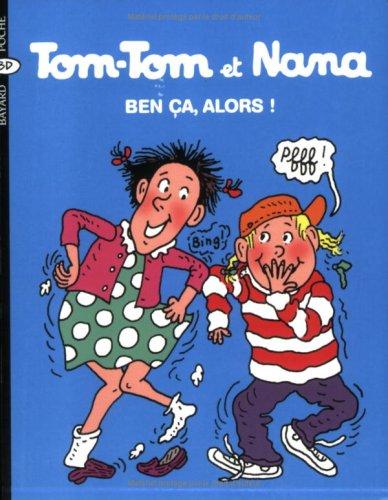 Download Tom Tom ET Nana: Ben Ca, Alors! (French Edition) ebook