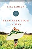 Front cover for the book Resurrection in May by Lisa Samson
