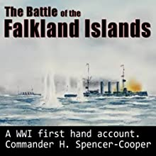 The Battle of the Falkland Islands: 1914: The Royal Navy and War in the Sout Atlantic in the Early Days of the First World War Audiobook by H Spencer-Cooper Narrated by Felbrigg Napoleon Herriot