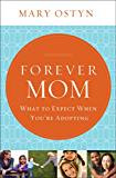 Forever Mom: What to Expect When You're Adopting