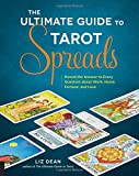img - for The Ultimate Guide to Tarot Spreads: Reveal the Answer to Every Question About Work, Home, Fortune, and Love book / textbook / text book