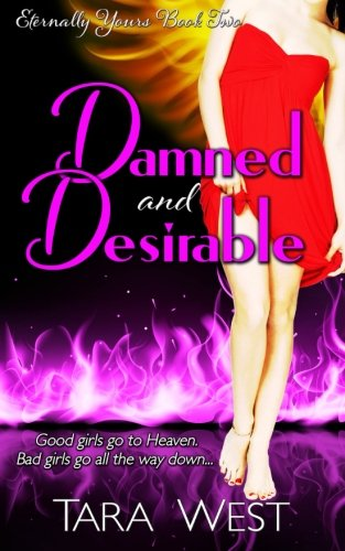 Read Online Damned and Desirable (Eternally Yours) (Volume 2) ebook
