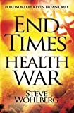 img - for End Times Health War: How to Outwit Deadly Diseases through Super Nutrition and Following God's 8 Laws of Health book / textbook / text book