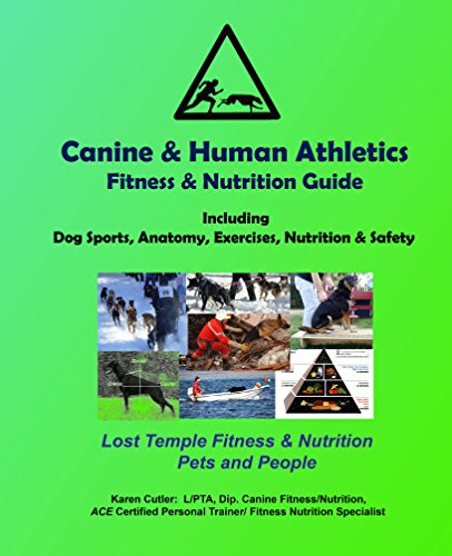 Canine & Human Athletics - Fitness & Nutrition Guide: Lost Temple Pets and Fitness: Dog Sports, Anatomy, Nutrition, Exercises and Safety (Lost Temple - Temples Anatomy