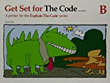Get Set for the Code B (Explode the Code)