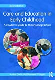 Care and Education in Early Childhood: A Student's Guide to Theory and Practice, Audrey Curtis, Maureen O'Hagan, 0415457572