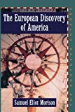 The European Discovery of America: Vol 2, The Southern Voyages A.D. 1492-1616
