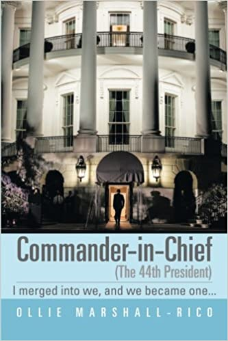 Commander-in-Chief (The 44th President): I Merged into we, and we Became One . . .