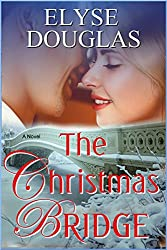 The Christmas Bridge: A First Love.  A Second Chance.