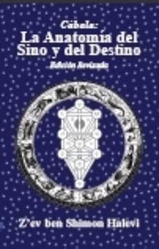 La Anatomia del Sino y del Destino (Spanish Edition) [Halevi, Z'ev ben Shimon] (Tapa Blanda)