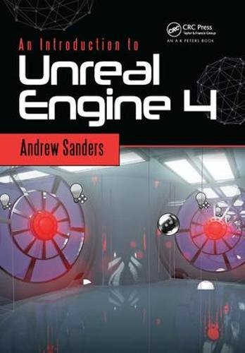 An Introduction to Unreal Engine 4 by A K Peters/CRC Press