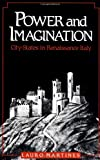 Power and Imagination : City-States in Renaissance Italy, Martines, Lauro, 0801836433