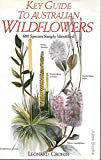 img - for Key Guide to Australian Wild Flowers (Key Guide Series) book / textbook / text book