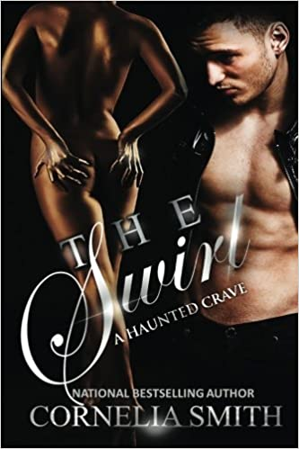 The Swirl: A Haunted Crave: Volume 1