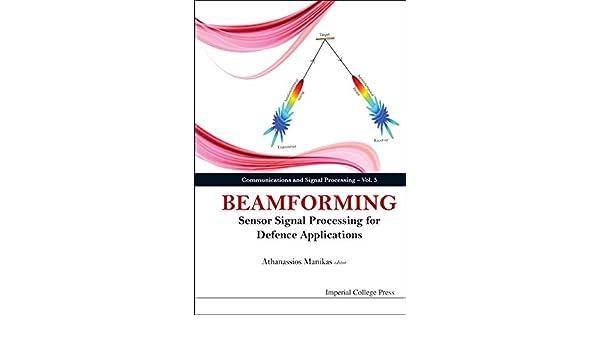 Beamforming (Communications and Signal Processing Book 5