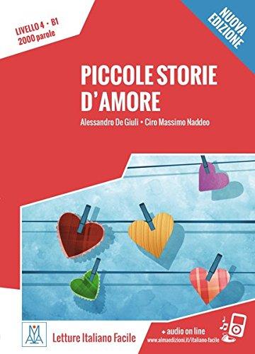 Piccole storie d'amore – Nuova Edizione: Livello 4 / Lektüre + Audiodateien als Download (Letture Italiano Facile)