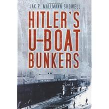 Hitler's U-Boat Bunkers