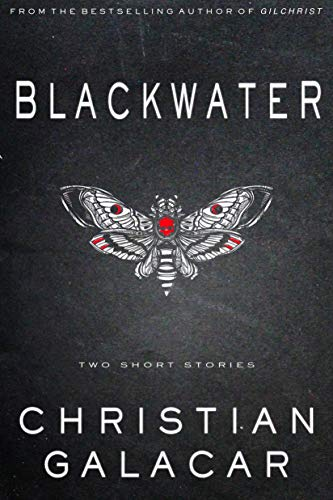 Book cover from Blackwater: Two Stories of Horror and Dark Science Fiction by Christian Galacar