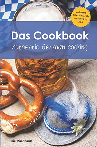 Das Cookbook: Authentic German Cooking by Else Mannhardt