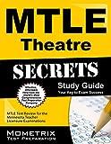 Mtle Theatre Secrets Study Guide : MTLE Test Review for the Minnesota Teacher Licensure Examinations, MTLE Exam Secrets Test Prep Team, 1630945684