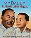 My Daddy, Dr. Martin Luther King, Jr, Martin Luther King, 006028076X