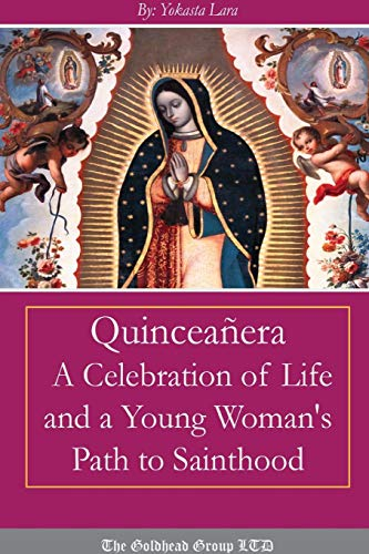 (Quinceañera: A Celebration of Life and a Young Woman's Path to Sainthood)