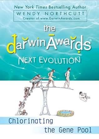 The Darwin Awards Next Evolution Chlorinating The Gene