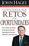 Convierta sus retos en oportunidades: Dios le ha dado una promesa...mas enfrenta un problema... Como responda determinará cuán rápido la provisión vendrá... (Spanish Edition)