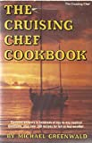 The Cruising Chef Cookbook, Michael Greenwald, 0931297001