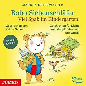Viel Spaß im Kindergarten! (Bobo Siebenschläfer) Hörbuch