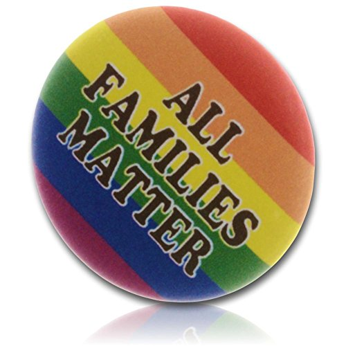 """Custom & Novelty {2.25"""" Inch} 1 Single Piece, Large-Size Button Pin-Back Badge for Unique Clothing Accents, Made of Rust-Proof Metal w/Rainbow All Families Matter LGBTQ Pride Flag {Multicolored}"""