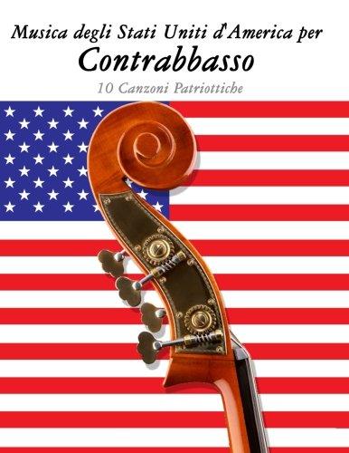Musica degli Stati Uniti d'America per Contrabbasso: 10 Canzoni Patriottiche (Italian Edition) ebook