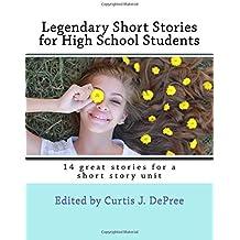 Legendary Short Stories for High School Students: 14 great stories for a short story unit (Legendary Series)