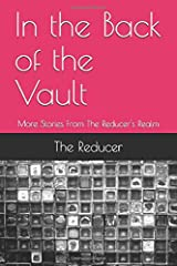 In the Back of the Vault: More Stories From The Reducer's Realm Paperback