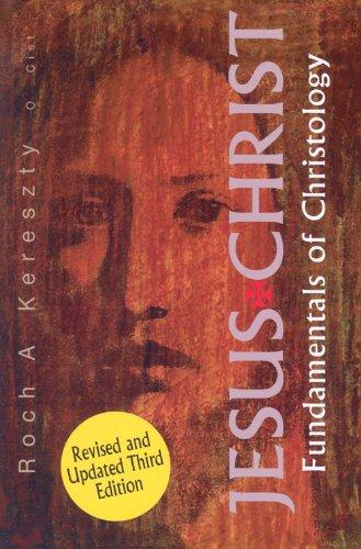 Jesus Christ: Fundamentals of Christology Roch A. Kereszty and O.Cist.