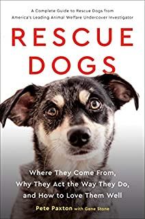 Book Cover: Rescue Dogs: Where They Come From, Why They Act the Way They Do, and How to Love Them Well