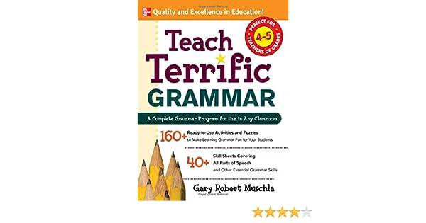 Amazon.com: Teach Terrific Grammar, Grades 4-5: A Complete Grammar ...