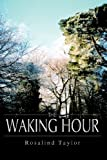 The Waking Hour, Rosalind Taylor, 1907294392
