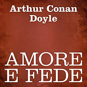 Amore e fede [Love and Faith] Audiobook