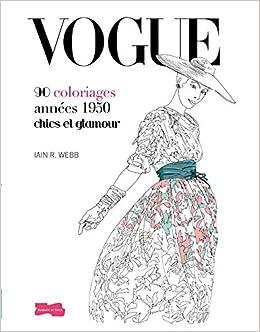 Vogue 90 Coloriages Chics Et Glamour Amazonfr Lain R Webb Livres